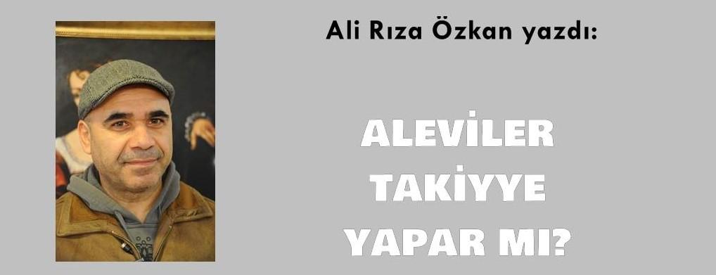 Aleviler takiyye yapar mı? / Ali Rıza Özkan