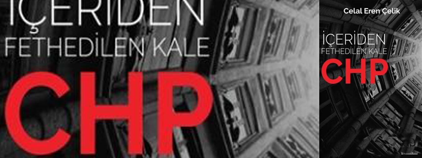 İçerden Fethedilen Kale: CHP kitabında inanılmaz iddialar